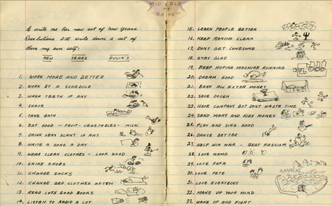 These resolutions, written by Woody Guthrie when he was just 31, seem like a good place to start. - WWW.WOODYGUTHRIE.ORG