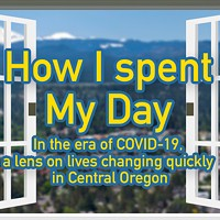 How I Spent My Day: In the era of coronavirus, a lens on lives changing quickly in Central Oregon