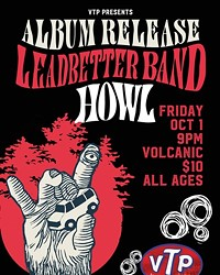 """Ticket Giveaway! Win Two Free Tickets to Leadbetter Band """"HOWL"""" Album Release!"""