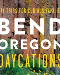 """Bend, Oregon Daycations""  by Kim Cooper Finding the perfect book for locals and visitors alike, helping to plan a great day exploring the hidden gems of Central Oregon."