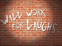 Will Work For Laughs