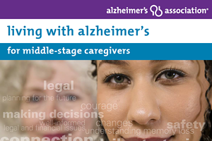 Living with Alzheimer's for Caregivers - Middle Stage
