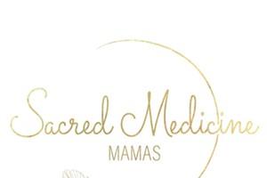Sacred Medicine Mamas - Grand Opening!