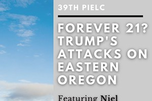 Forever 21? Trump's Attacks on Eastern Oregon