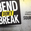 Bend Don't Break: New Podcast, Hosted by Publisher Aaron Switzer