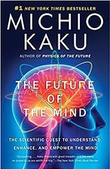 The Future of the MInd, Michio Kaku - Uploaded by HighDesertWizard