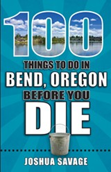 """The cover of """"100 Things to Do in Bend, Oregon Before You Die."""" - Uploaded by Reedy Press"""