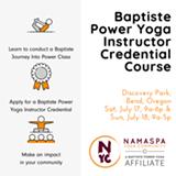 Baptiste Power Yoga Instructor Credential Course - Uploaded by Namaspa Yoga Community