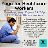 Yoga for Healthcare Workers - Uploaded by Namaspa Yoga Community
