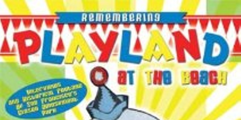 Aug. 31: 'Remembering Playland at the Beach' at Sebastiani Theatre