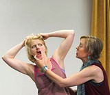 THEATER AS THERAPY Arwen Anderson and Julia Brothers get into it.