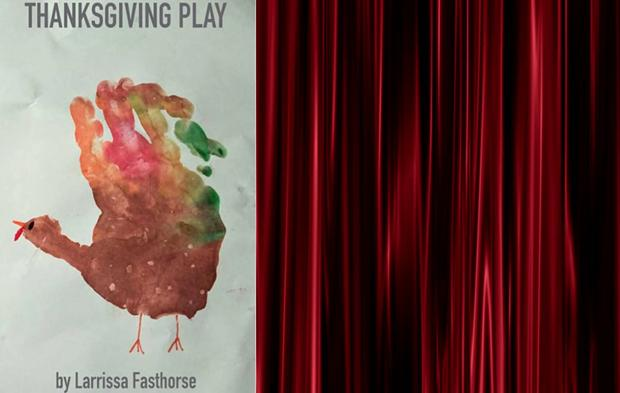 Thanksgiving Play by Larissa Fasthorse