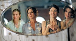MARK LIPSON / SONY PICTURES CLASSICS - ANISTON'S NEW FRIENDS Jane (Frances McDormand), Olivia (Jennifer Aniston), Christine (Catherine Keener) and Franny (Joan Cusack) reflect on their decisions in Friends With Money