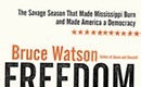 Book review: Bruce Watson's <b><i>Freedom Summer</i></b>
