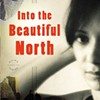 Book review: <i>Into the Beautiful North</i>