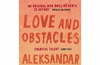 Book Review: <i>Love and Obstacles</i> by Aleksander Hemon