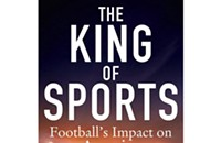 Book review: <i>The King of Sports: Football's Impact on America</i>