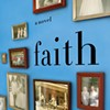Book reviews: Jennifer Haigh's <b><i>Faith</i></b>