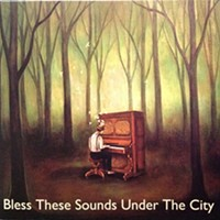 CD Review: Bless These Sounds Under the City's self-titled album