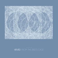 CD review: HRVRD's <i>From The Bird's Cage</i>