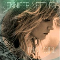 CD review: Jennifer Nettles' <i>That Girl</i>