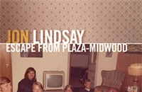 CD REVIEW: Jon Lindsay's <i>Escape from Plaza-Midwood</i>