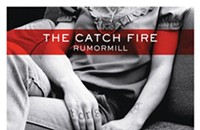 CD Review: The Catch Fire's <i>Rumormill</i>