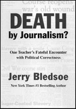 Death by Journalism?  - by Jerry Bledsoe  (Down Home Press, 241 pages, - $24.95)