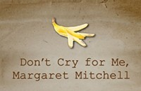 <i>Don't Cry for Me, Margaret Mitchell</i>
