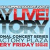 Fridays at the Factory kicks off this weekend