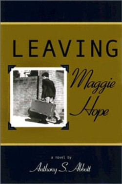 Leaving Maggie Hope -  - By Anthony S. Abbott. -  - Novello Festival Press -  - 188 pages -  - $21.95