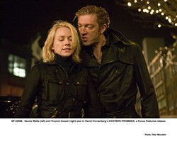 PETER MOUNTAIN / FOCUS FEATURES - MENACE II SOCIETY: Kirill (Vincent Cassel) threatens Anna (Naomi Watts) in Eastern Promises