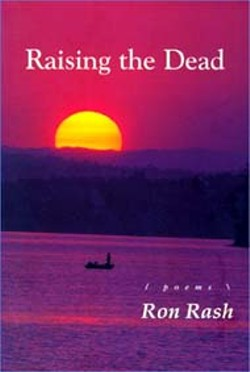 Raising the Dead -  by Ron Rash  - (Iris Press, 75 pages, $12)
