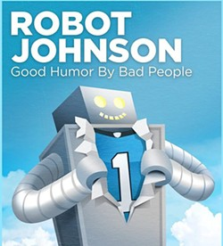 ANDY ROGERS, ROBOT JOHNSON - Robot Johnson: Good Humor by Bad People