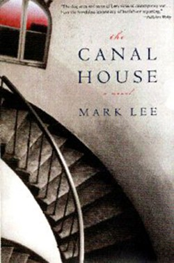 The Canal House - By Mark Lee - (Algonquin, 353 pages, $23.95)