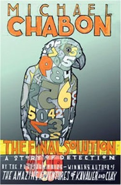 The Final  Solution  - by Michael Chabon - Fourth Estate - 131 pages - $16.95