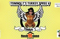 Tommy T's Turkey Spree V