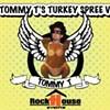 Tommy T's Turkey Spree V
