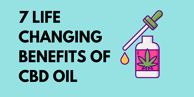 7_life_changing_benefits_of_cbd_oil_1_.png