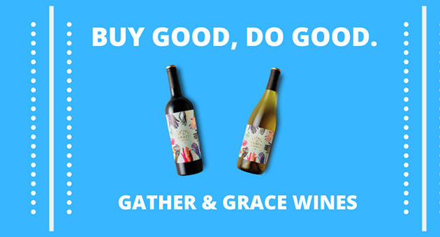 Gather & Grace Wines - Buy Good, Do Good.