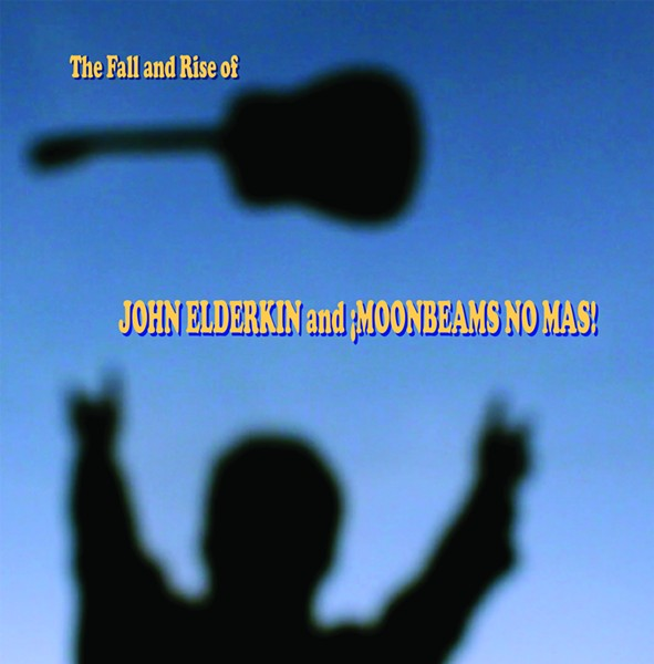 The Fall and Rise of John Elderkin and ¡Moonbeams No Mas!