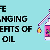 7 LIFE CHANGING BENEFITS OF CBD OIL