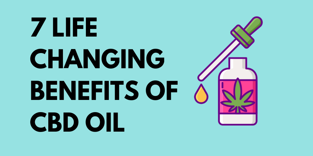 7 LIFE CHANGING BENEFITS OF CBD OIL | Hemp Express | Creative