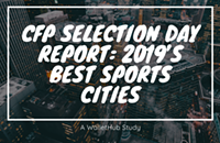 CFP Selection Day Report: 2019's Best Sports Cities