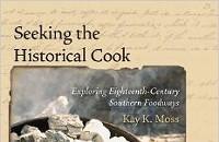 """Seeking the Historical Cook"" Program by Kay K. Moss"