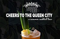 Cheers to the Queen City Summer Cocktail Tour