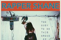 CD review: Rapper Shane's <i>Too Busy To Be This Broke</i>