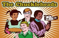The For All Ages Comedy Improv Musical Variety Extravaganza Starring the Chuckleheads