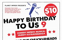 Happy Birthday To Us 9 Comedy Improv Musical Variety Extravaganza Starring the Chuckleheads