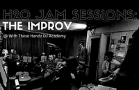 H2O Jam Sessions: The Improv
